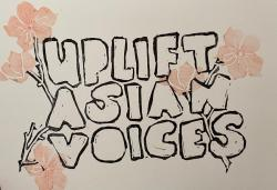 Uplift Asian Voices